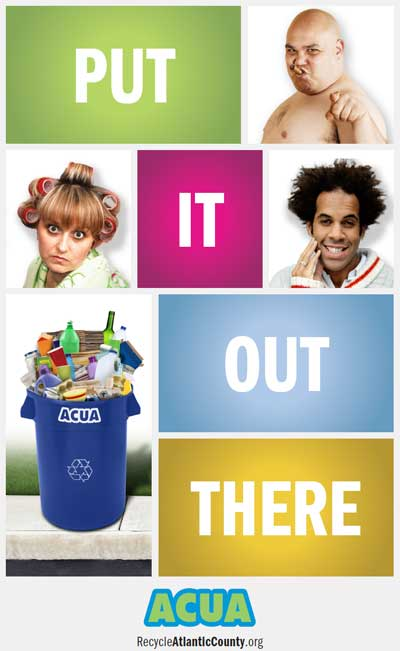 Put it Out There.  recycleAtlanticCounty.org